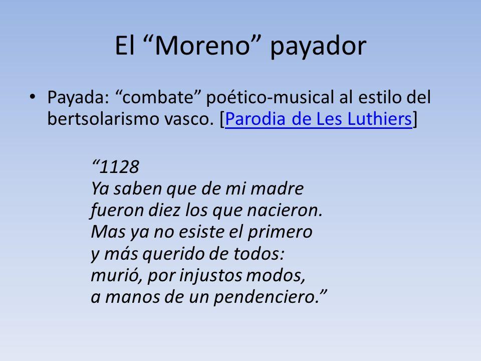 El Moreno payador Payada: combate poético-musical al estilo del bertsolarismo vasco. [Parodia de Les Luthiers]